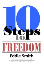 10 Steps to Freedom: Are You Saved, but Not Free?  -     By: Eddie Smith