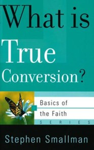 What Is True Conversion? (Basics of the Faith)