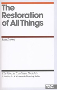 The Restoration of All Things: Gospel Coalition Booklets