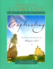 Captivating Heart to Heart Leader's Guide: An Invitation Into the Beauty and Depth of the Feminine Soul