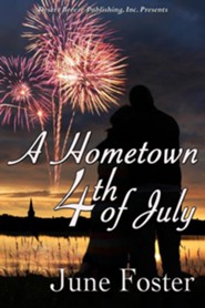 A Hometown Fourth of July  -     By: June Foster