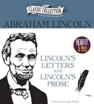 Lincoln's Letters and Lincoln's Prose: The Private Man and the Warrior & Major Works by a Great American Writer - unabridged audiobook on MP3-CD
