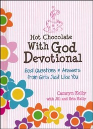 Hot Chocolate with God Devotional: Real Questions & Answers From Girls Just Like You