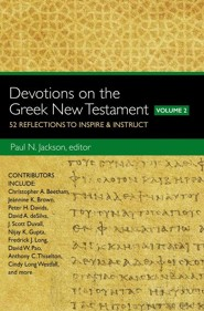 Devotions on the Greek New Testament, Volume Two: 52 Reflections to Inspire & Instruct