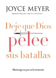 Deje Que Dios Pelee Sus Batallas  (Let God Fight Your Battles)