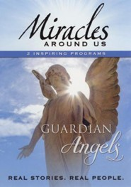 Miracles Around Us: Guardian Angels (Volume 1)