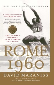 Rome 1960: The Summer Olympics That Stirred The World  -     By: David Maraniss