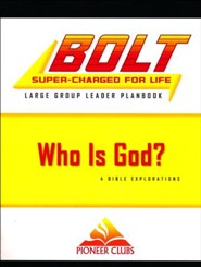 BOLT Who Is God?: Large Group Planbook