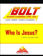 BOLT Who Is Jesus?: Large Group Leader Planbook