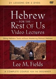 Hebrew for the Rest of Us Video Lectures: Using Hebrew Tools without Mastering Biblical Hebrew