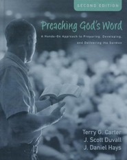 Preaching God's Word, Second Edition: A Hands-On Approach to Preparing, Developing, and Delivering the Sermon / Special edition