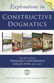 Explorations in Constructive Dogmatics: The Los Angeles Theology Conference Collection, 2013-2017: Five-Volume Set
