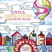 Joyful Places, Happy Faces Coloring Book: With Illustrated Scripture and Quotes to Cheer Your Soul  -     By: Robin Mead