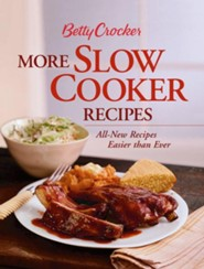 Betty Crocker More Slow Cooker Recipes  -