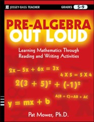Pre-Algebra Out Loud: Learning Mathematics Through Reading and Writing Activities  -     By: Pat Mower