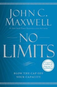 No Limits: Blow The Cap Off Your Capacity, Large Print  -     By: John Maxwell