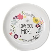 Love You More Keepsake Dish