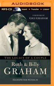 Ruth and Billy Graham: The Legacy of a Couple - unabridged audiobook on MP3-CD  -     By: Hanspeter Nuesch