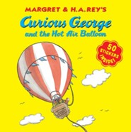 Curious George and the Hot Air Balloon (with stickers)  -     By: H.A. Rey