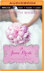A June Bride - unabridged audiobook on MP3-CD  -     By: Marybeth Whalen