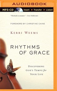 Rhythms of Grace: Discovering God's Tempo for Your Life - unabridged audiobook on MP3-CD