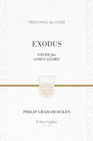 Exodus: Saved for God's Glory / New edition  -     Edited By: R. Kent Hughes     By: Philip Graham Ryken