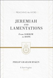 Jeremiah and Lamentations (new edition)   -     By: Philip Graham Ryken, R. Kent Hughes