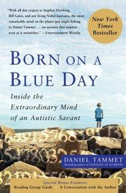 Born on a Blue Day: Inside the Extraordinary Mind of an Autistic Savant  -     By: Daniel Tammet