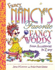 Fancy Nancy's Favorite Fancy Words: From Accessories to Zany  -     By: Jane O'Connor     Illustrated By: Robin Preiss Glasser