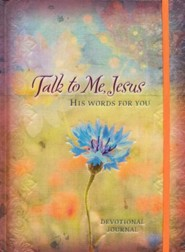 Talk to Me Jesus: His Words for You Devotional Journal