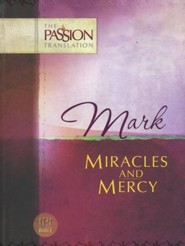 The Passion Translation: Mark - Miracles and Mercy