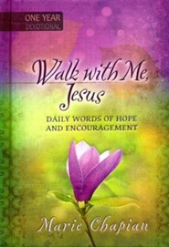 Walk with Me, Jesus: Daily Words of Hope and Encouragement