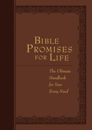 Bible Promises for Life: The Ultimate Handbook for Your Every Need