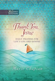 Thank You, Jesus: Daily Prayers of Praise and Gratitude  -     By: Marie Chapian