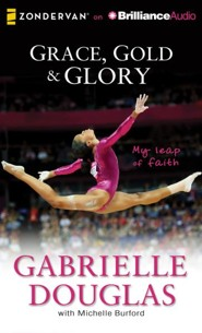 Grace, Gold & Glory: My Leap of Faith - unabridged audiobook on MP3-CD  -     By: Gabrielle Douglas