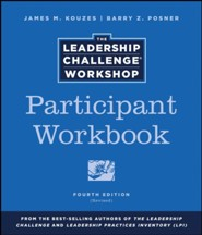 The Leadership Challenge Workshop, 4th Edition, Participant Workbook REVISED  -     By: James M. Kouzes