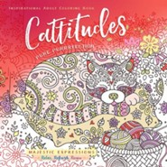 Cattitudes: Pure Purrrfection - Adult Coloring Book