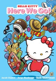 Hello Kitty: Here We Go!  -     By: Jacob Chabot, Jorge Monlongo