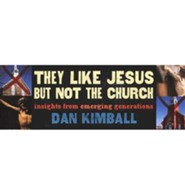 They Like Jesus But Not the Church: All Six Sessions Bundle [Video Download]