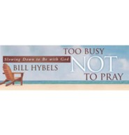 Too Busy Not to Pray All 4 Sessions, Video Bundle [Video Download]