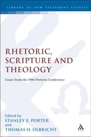 Rhetoric, Scripture and Theology  -     By: Porter & Olbricht