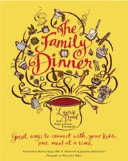 The Family Dinner: Great Ways to Connect with Your Kids, One Meal at a Time  -     By: Laurie David