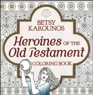 Heroines of the Old Testament - Adult Coloring Book
