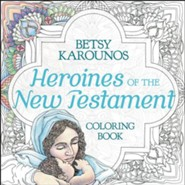 Heroines of the New Testament - Adult Coloring Book