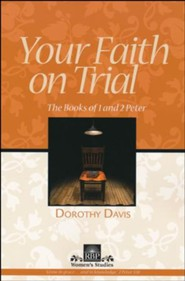 Your Faith on Trial: The Books of 1 and 2 Peter