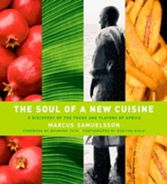 The Soul of a New Cuisine: A Discovery of the Foods and Flavors of Africa  -     By: Marcus Samuelsson