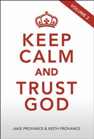 Keep Calm and Trust God, Volume 2
