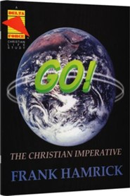 Go! The Christian Imperative Student Manual