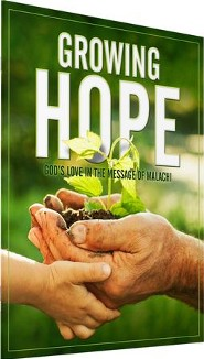 Growing Hope: God's Love in the Message of Malachi