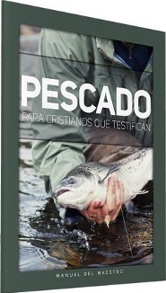 Pescado Para Cristianos que Testifican Teacher's Manual